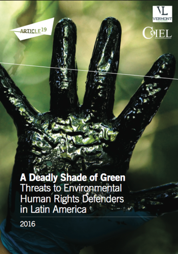 A Deadly Shade of Green: Threats to Environmental Human Rights Defenders in Latin America