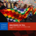 Amazonians on Trial. Judicial Harassment of Indigenous Leaders and Environmentalists in Ecuador