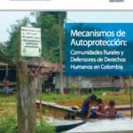 Mecanismos de Autoprotección:  Comunidades rurales y Defensores de Derechos Humanos en Colombia.