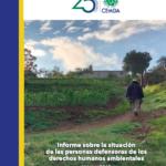 Informe sobre la situación de las personas defensoras de los derechos humanos ambientales. Mexico 2018