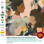Impunidad de las violencias contra mujeres defensoras de los territorios, los bienes comunes y la naturaleza en América Latina