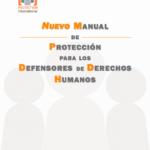 Nuevo Manual de Protección para los Defensores de Derechos Humanos