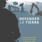 Defender la tierra: Asesinatos globales de defensores/as de la tierra y el medio ambiente en 2016