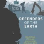 Defenders of the earth: Global killings of land and environmental defenders in 2016