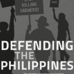 Defending the Philippines. How broken promises are leaving land and environmental defenders at the mercy of business at all costs