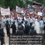 Emerging practices of States regarding the protection of environmental defenders in Latin America and the Caribbean