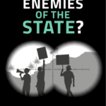 Enemies of the State? How governments and business silence land and environmental defenders