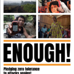 Enough! Pledging zero tolerance to attacks against environmental and human rights defenders