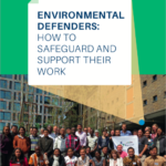 Environmental defenders: How to safeguard and support their work. IUCN NL Conference Report.