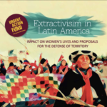 Extractivism in Latin America. Impact on women's lives and proposals for the defense of the territory.