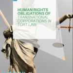 Human Rights Obligations of Transnational Corporations in Tort Law