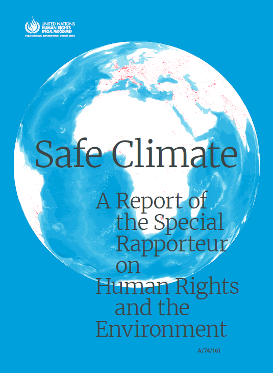 Safe Climate: A Report of the Special Rapporteur on Human Rights and the Environment