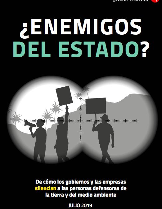¿Enemigos del Estado? De cómo los gobiernos y las empresas silencian a las personas defensoras de la tierra y del medio ambiente