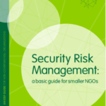 Security Risk Management. A basic guide for smaller NGOs