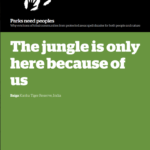 The jungle is only here because of us. Why evictions of tribal communities from protected areas spell disaster for both people and nature. Baiga Kanha Tiger Reserve, India.