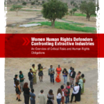 Women Human Rights Defenders Confronting Extractive Industries. An Overview of Critical Risks and Human Rights Obligations
