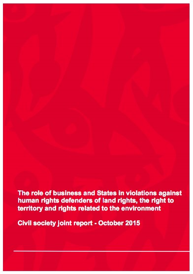 The role of business and States in violations against human rights defenders of land rights, the right to territory and rights related to the environment