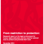 From Restriction to Protection: Research report on the legal environment for human rights defenders and the need for national laws to protect and promote their work