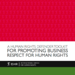 A Human Rights Defender Toolkit for Promoting Business Respect for Human Rights