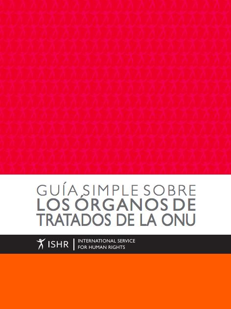 Guía Simple sobre los Órganos de Tratados de la ONU