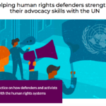 Helping human rights defenders strengthen their advocacy skills with the UN