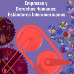 Empresas y Derechos Humanos: Estándares Interamericanos