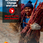 The IPCC´s Special Report on Climate Change and Land – What´s in it for Latin America?