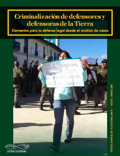 Criminalización de Defensores y Defensoras de la Tierra: Elementos para la defensa legal desde el análisis de casos