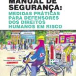 Manual de Segurança: Medidas Prácticas Para Defensores dos Direitos Humanos em Risco