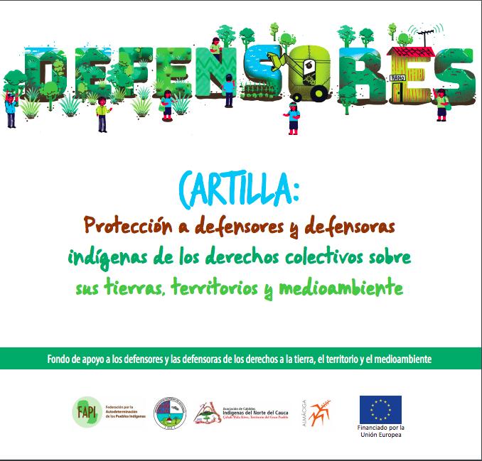 Cartilla: Protección a defensores y defensoras indígenas de los derechos colectivos sobre sus tierras, territorios y medio ambiente