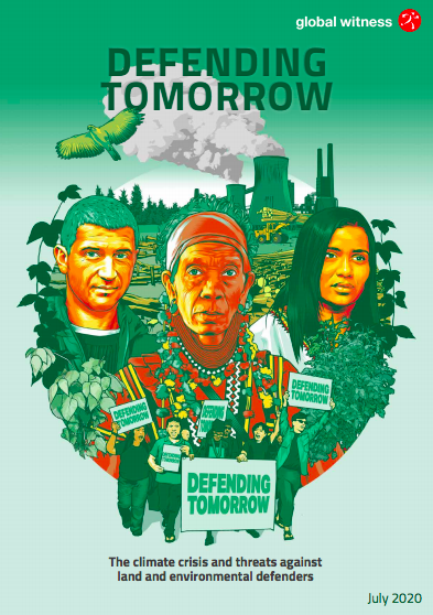 Defending Tomorrow: The climate crisis and threats against land and environmental defenders