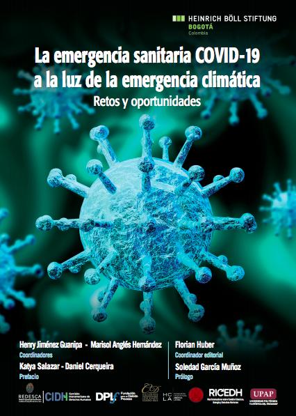 La emergencia sanitaria COVID-19 a la luz de la emergencia climática: Retos y oportunidades