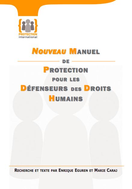 Nouveau Manuel de Protection Pour Les Défenseurs des Droits Humains