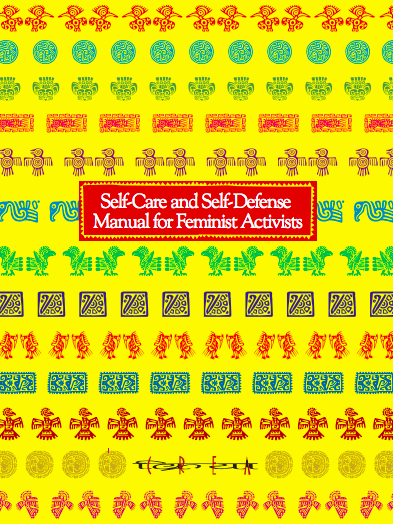 Self-Care and Self-Defense Manual for Feminist Activists
