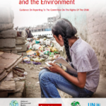 Children's Rights and the Environment: Guidance On Reporting To The Committee On The Rights Of The Child
