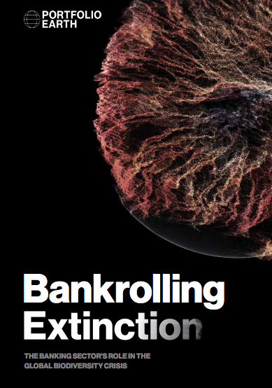 Bankrolling Extinction: The Banking Ssecto's Role in the Global Biodiversity Crisis