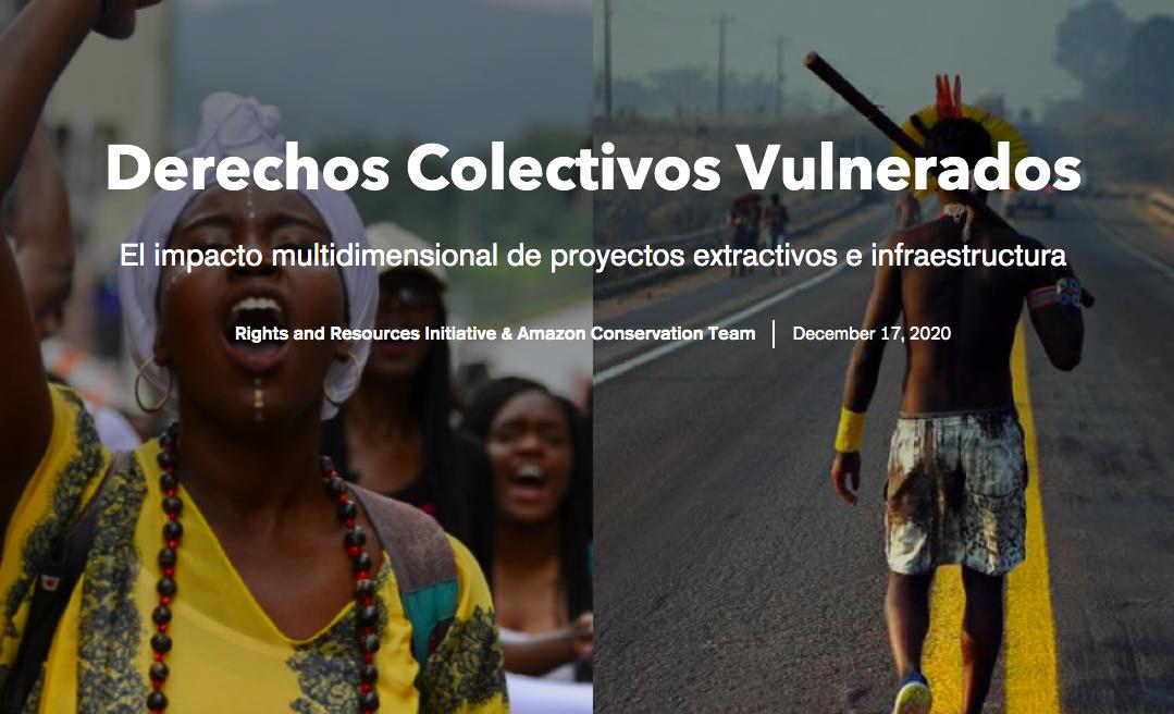 Derechos Colectivos Vulnerados: El impacto multidimensional de proyectos extractivos e infraestructura