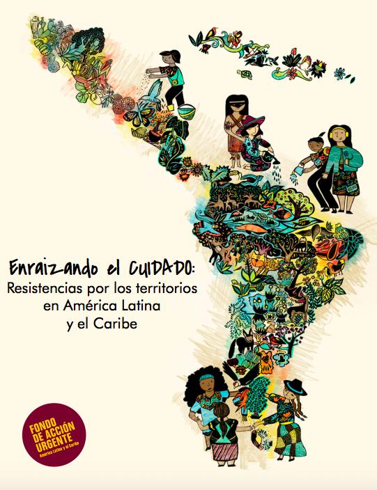 Enraizando el Cuidado: Resistencias por los territorios en América Latina y el Caribe