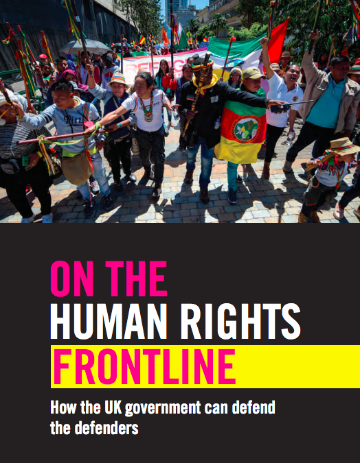 On The Human Rights Frontline: how the UK government can defend the defenders