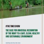 El Momento Es Ahora: el caso para el reconocimiento universal del derecho a un ambiente sin riesgos, limpio, saludable y sostenible