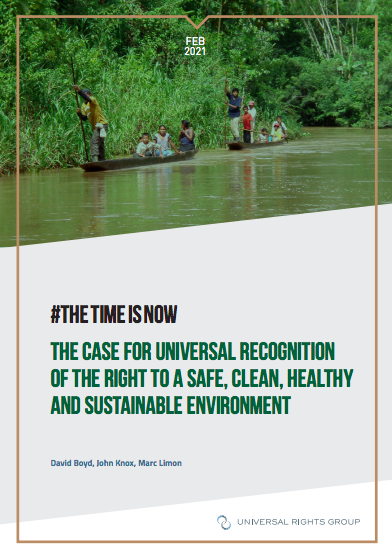 The Time Is Now: the case for universal recognition of the right to a safe, clean, healthy and sustainable environment