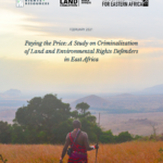Paying the Price: A Study on Criminalization of Land and Environmental Rights Defenders in East Africa
