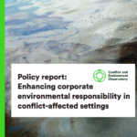Policy report: Enhancing corporate environmental responsibility in conflict-affected settings
