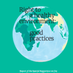 Right to a Healthy Environment: Good Practices