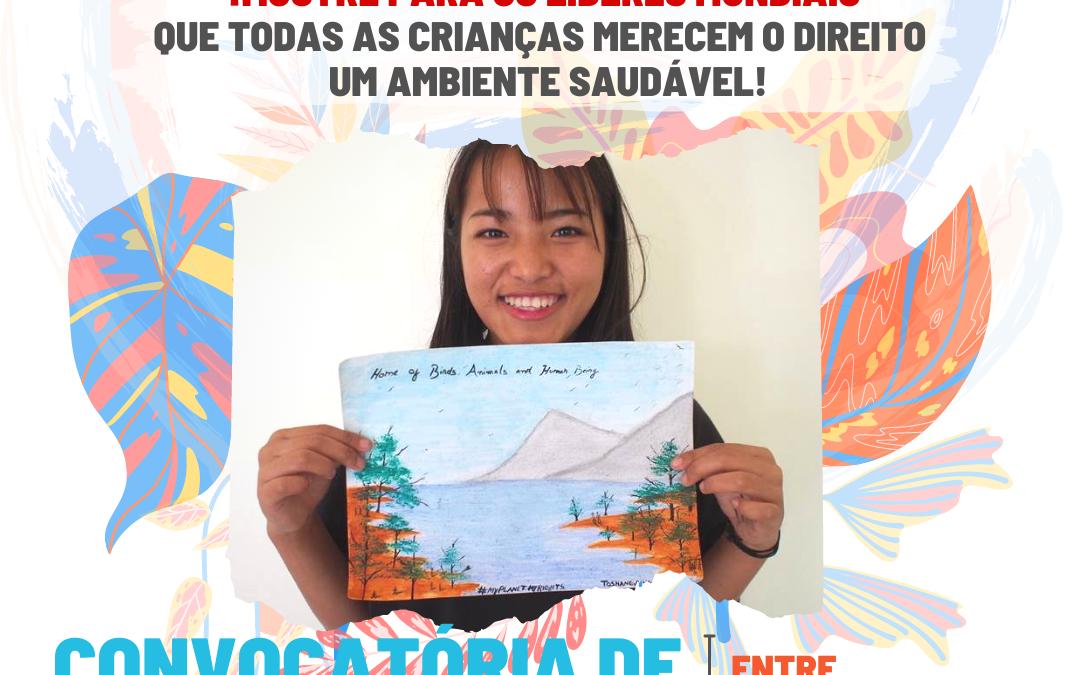 Convocatória artística: mostre aos líderes mundiais que todas as crianças merecem o direito a um ambiente saudável.