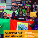 SLAPPed, pero no silenciados: defendiendo los derechos humanos de cara a los riesgos legales
