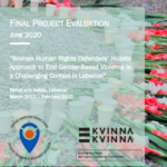 Final Evaluation: Women human rights defenders´ holistic approach to end gender-based violence in a challenging context in Lebanon