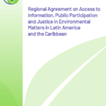 Regional Agreement on Access to Information, Public Participation and Justice in Environmental Matters in Latin America and the Caribbean (Escazú Agreement)