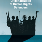 Criminalization of Human Rights Defenders – OAS, Rapporteur on the Rights of Human Rights Defenders and Justice Operators