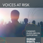 Voices at Risk: Canada's Guidelines on Supporting Human Rights Defenders – Government of Canada